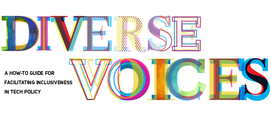 Diverse Voices: A How-To Guide for Facilitating Inclusiveness in Tech Policy