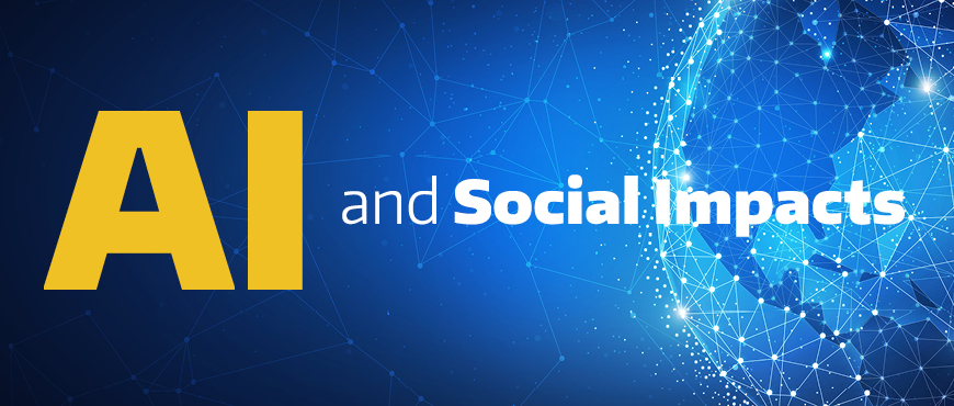 AI and Social Impacts